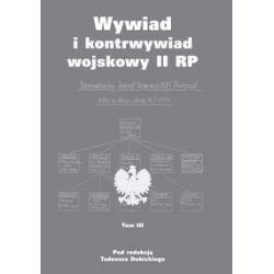 Wywiad i kontrwywiad wojskowy II RP. Tom 3 - Opracowanie zbiorowe Książki naukowe i popularnonaukowe