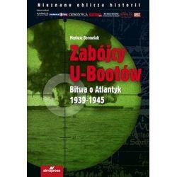 Zabójcy U-bootów. Bitwa o Atlantyk 1939-1945 - Borowiak Mariusz Książki naukowe i popularnonaukowe