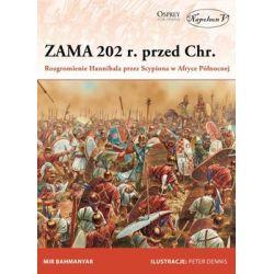 Zama 202 r. przed Chr. Rozgromienie Hannibala przez Scypiona w Afryce Północnej - Bahmanyar Mir Książki naukowe i popularnonaukowe