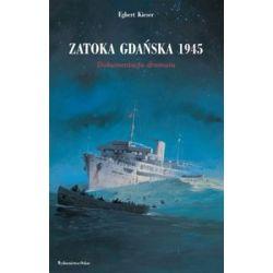 Zatoka gdańska 1945 - Kieser Egbert Książki naukowe i popularnonaukowe