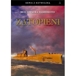 Zatopieni - Hashimoto Mochitsura Książki naukowe i popularnonaukowe