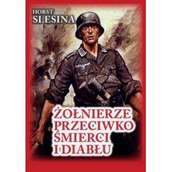 Żołnierze przeciwko śmierci i diabłu - Slesina Horst Historia, archeologia