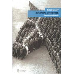 Zwierzęta w okopach. Zapomniane historie - Baratay Eric Historia, archeologia