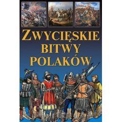 Zwycięskie bitwy Polaków - Werner Joanna Historia, archeologia