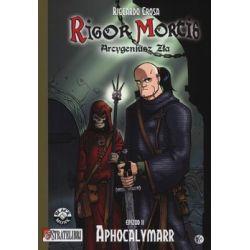 Rigor Mortis. Arcykapłan Zła. Epizod 2. Aphocalymarr - Crosa Riccardo
