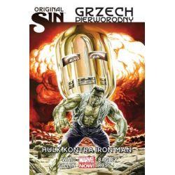 Original Sin. Grzech pierworodny. Hulk kontra Iron Man - Waid Mark