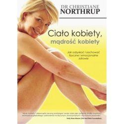 Ciało kobiety, mądrość kobiety - Northrup Christiane