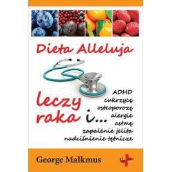 Dieta Alleluja leczy raka - Malkmus George