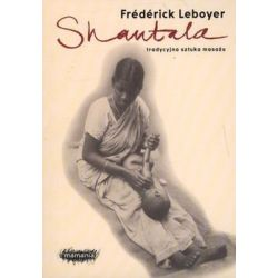 Shantala. Tradycyjna sztuka masażu - Leboyer Frederick
