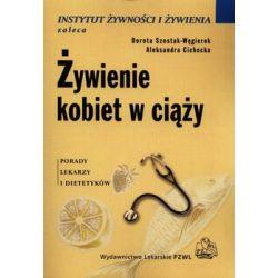 Żywienie kobiet w ciąży - Szostak-Węgierek Dorota