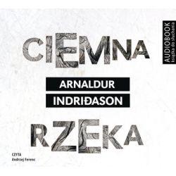 Ciemna rzeka - Indridason Arnaldur