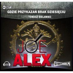 Gdzie przykazań brak dziesięciu - Alex Joe