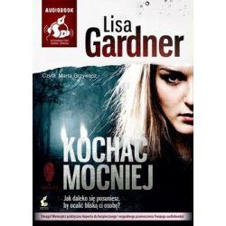 Kochać mocniej - Gardner Lisa
