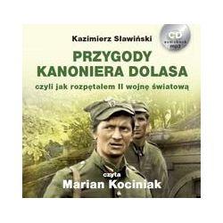 Przygody Kanoniera Dolasa, czyli jak rozpętałem II wojnę światową - Sławiński Kazimierz