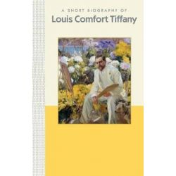 A Short Biography of Louis Comfort Tiffany, A Short Biography by Julia Hartman, 9781944038199. Pozostałe