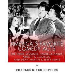 America's Favorite Comedy Acts, The Three Stooges, Laurel & Hardy, Abbott & Costello, and Dean Martin & Jerry Lewis by Charles River Editors, 9781978287280. Pozostałe