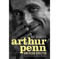 Arthur Penn, American Director by Nat Segaloff, 9780813129761. Country