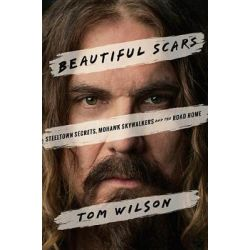 Beautiful Scars, Steeltown Secrets, Mohawk Skywalkers and the Road Home by Tom Wilson, 9780385685658. Country