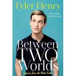 Between Two Worlds, Lessons from the Other Side by Tyler Henry, 9781501152634. Pozostałe
