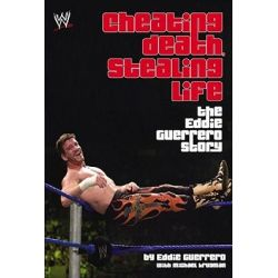 Cheating Death Stealing Life by Eddie Guerrero, 9781416505532.