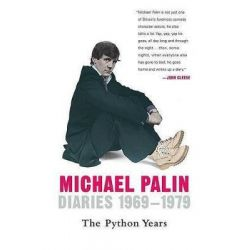 Diaries 1969-1979, The Python Years by Michael Palin, 9780312384883.