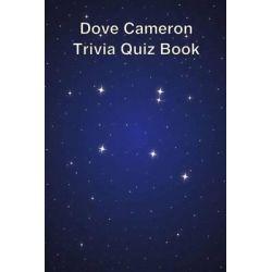 Dove Cameron Trivia Quiz Book by Trivia Quiz Book, 9781494895365.