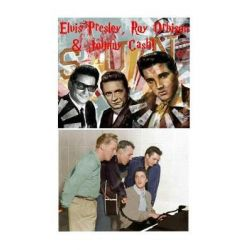 Elvis Presley, Roy Orbison & Johnny Cash!, Sun Records Stars of '55! by S King, 9781979071321.