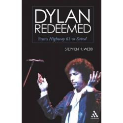 "Dylan Redeemed, From ""Highway 61"" to ""Saved"" by Stephen H. Webb, 9780826419194. Pozostałe"
