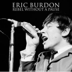 Eric Burdon, Rebel Without a Pause 2015 by Philip J. Payne, 9780993195600. Pozostałe
