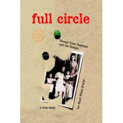 Full Circle, Escape from Baghdad and the Return by Saul Silas Fathi, 9780977711710. Country
