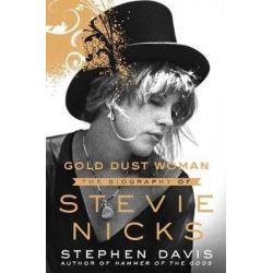 Gold Dust Woman, The Biography of Stevie Nicks by Stephen Davis, 9781250032898. Historyczne