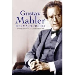 Gustav Mahler by Jens Malte Fischer, 9780300194111. Historyczne