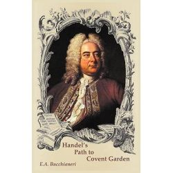 Handel's Path to Covent Garden by E A Bucchianeri, 9789899684430.