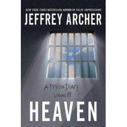 Heaven, Prison Diary by Jeffrey Archer, 9780312354794.