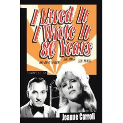 I Lived It I Wrote It 80 Years by Jeanne Carroll, 9781418429683. Historyczne
