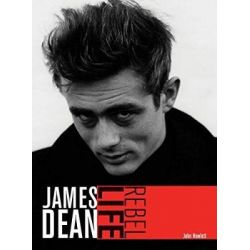 James Dean, Rebel Life by John Howlett, 9780859655347.