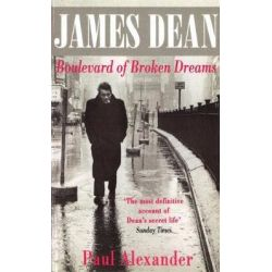 James Dean, Boulevard of Broken Dreams by Paul Alexander, 9780751512823.