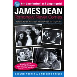 James Dean, Tomorrow Never Comes by Darwin Porter, 9781936003495.