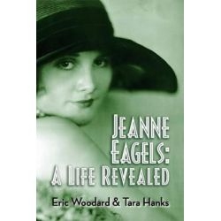 Jeanne Eagels, A Life Revealed by Tara Hanks, 9781593938390. Country