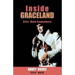 Inside Graceland by Nancy Rooks, 9781413454765.