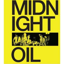 Midnight Oil, The Power and the Passion by Michael Lawrence, 9781922129949.