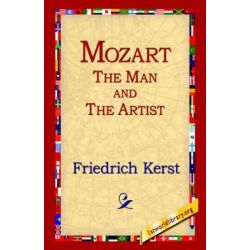 Mozart the Man and the Artist by Friedrich Kerst, 9781421807348. Historyczne