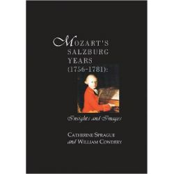 Mozart's Salzburg Years [1756-1781], Insights and Images by William Cowdery, 9781576472040.