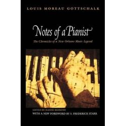 Notes of a Pianist by Louis Moreau Gottschalk, 9780691127163.