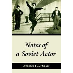 Notes of a Soviet Actor by Nikolai Cherkasov, 9781410214515.