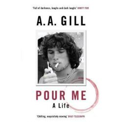 Pour Me, A Life by Adrian Gill, 9781780226439. Historyczne