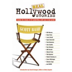 Real Hollywood Stories, Inside the Minds of 22 Celebrities, with One A-list, Brutally-honest Writer by Scott Raab, 9780977614257. Historyczne