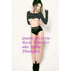 Queen of Corrie - Rosie Webster!, Aka Helen Flanagan. by Jack Torrance, 9781548523794.