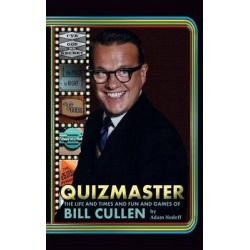 Quizmaster, The Life & Times & Fun & Games of Bill Cullen (Hardback) by Adam Nedeff, 9781593939007.