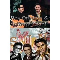 Roy Orbison & Johnny Cash!, The Man in Black & the Big O! by Arthur Miller, 9781978335202.